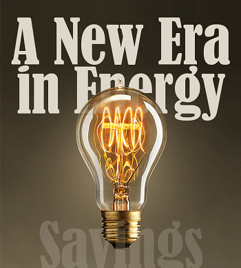 A New Era in Energy Savings